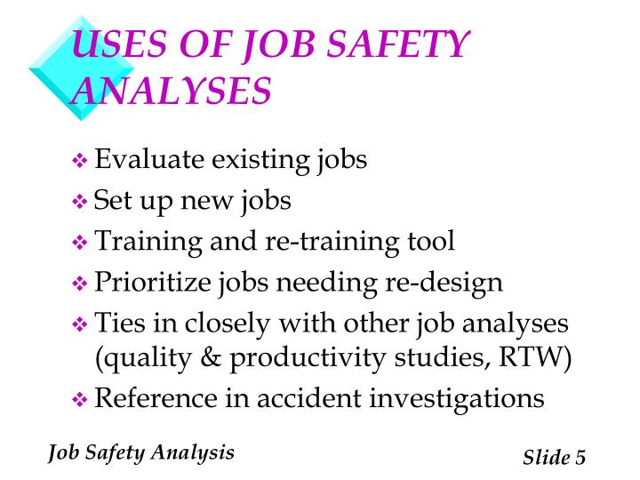 USES OF JOB SAFETY ANALYSES