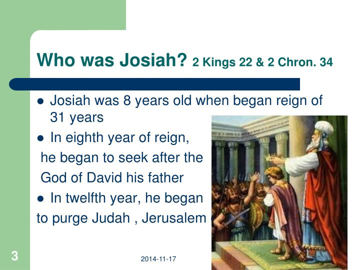 Who was josiah 2 kings 22 2 chron 34