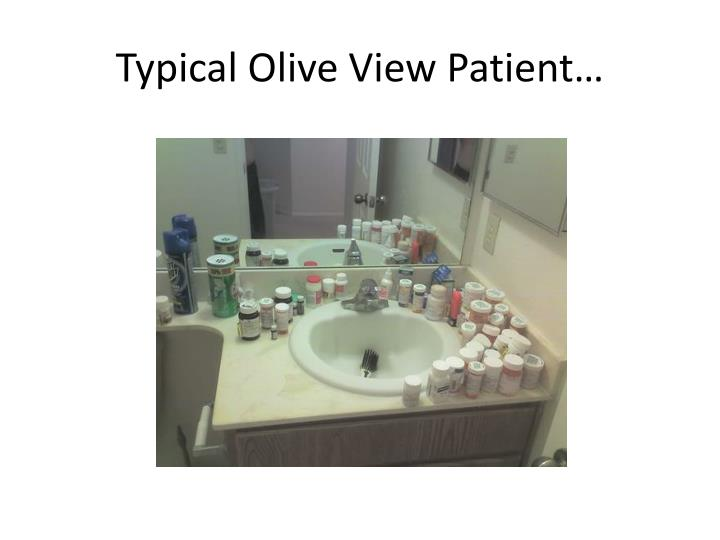 Typical Olive View Patient…