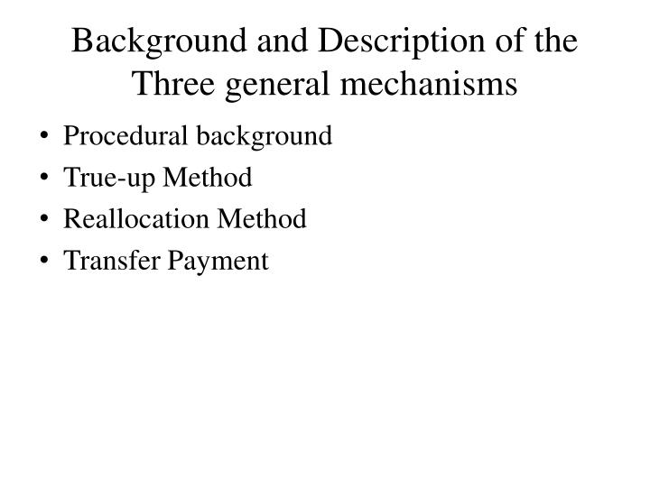 Background and Description of the Three general mechanisms