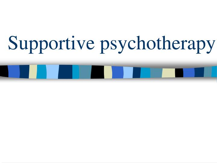 Supportive psychotherapy