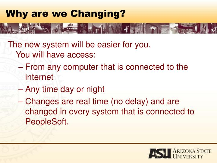 Why are we Changing?