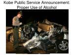 kobe public service announcement proper use of alcohol