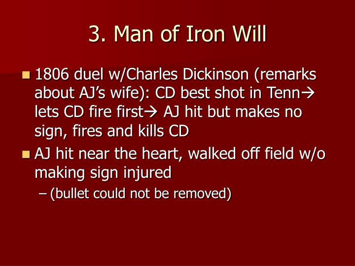 3. Man of Iron Will