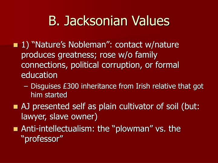 B. Jacksonian Values