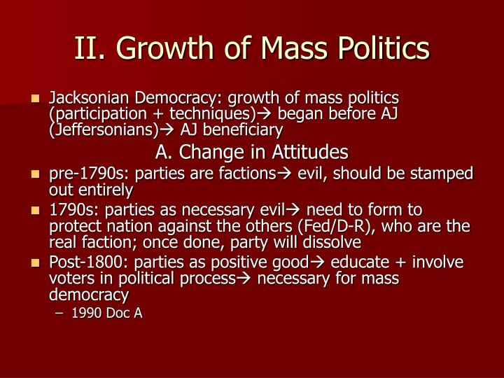 II. Growth of Mass Politics
