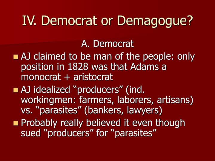 IV. Democrat or Demagogue?