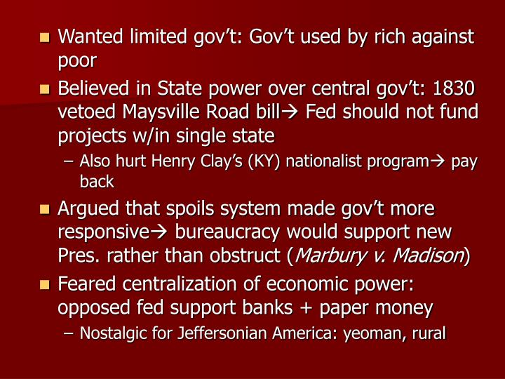 Wanted limited gov't: Gov't used by rich against poor