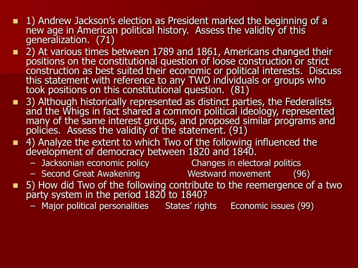 1) Andrew Jackson's election as President marked the beginning of a new age in American political ...