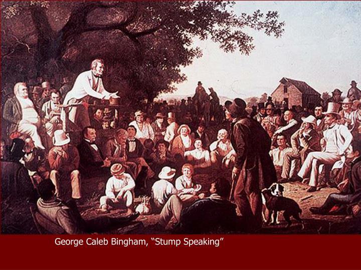 """George Caleb Bingham, """"Stump Speaking"""""""