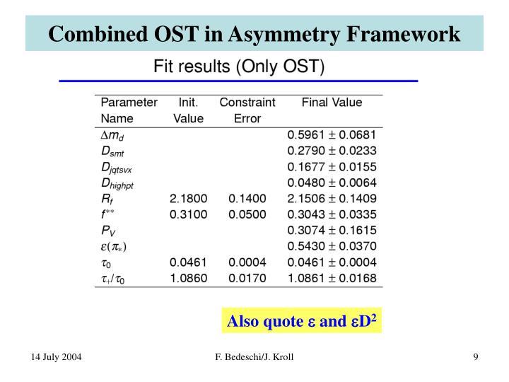 Combined OST in Asymmetry Framework
