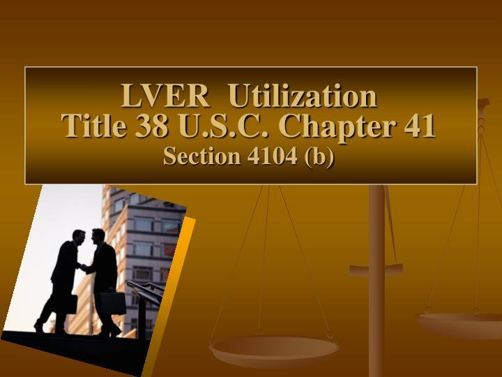 LVER  Utilization