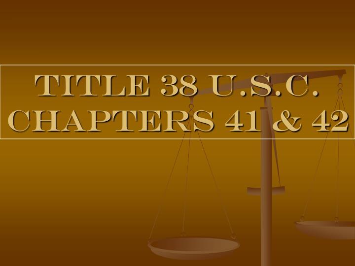 Title 38 u s c chapters 41 42