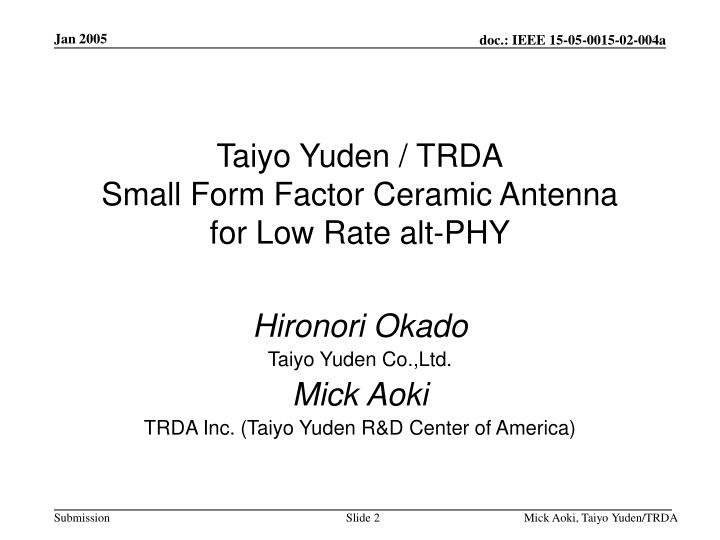 Taiyo yuden trda small form factor ceramic antenna for low rate alt phy