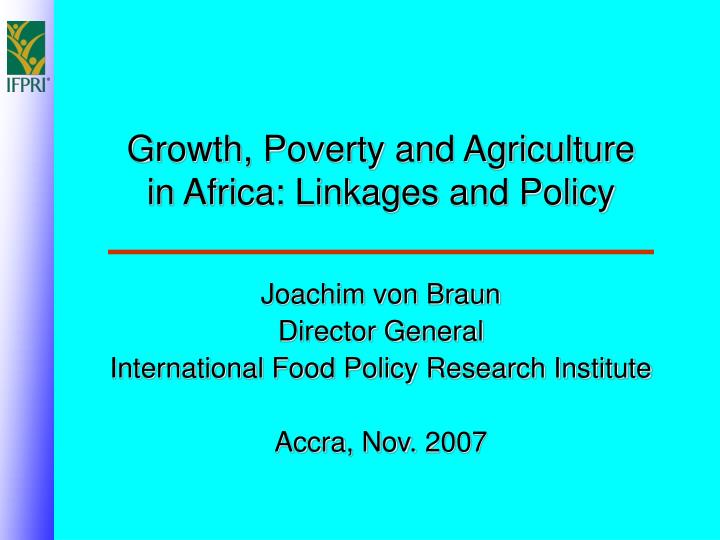growth poverty and agriculture in africa linkages and policy n.