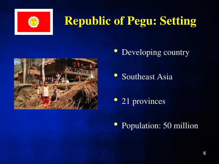 Republic of Pegu: Setting