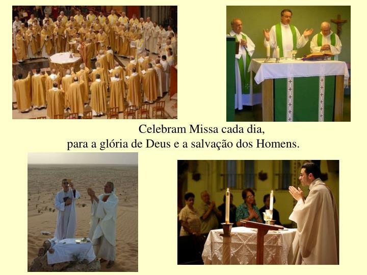 Celebram Missa cada dia,