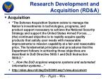 research development and acquisition rd a