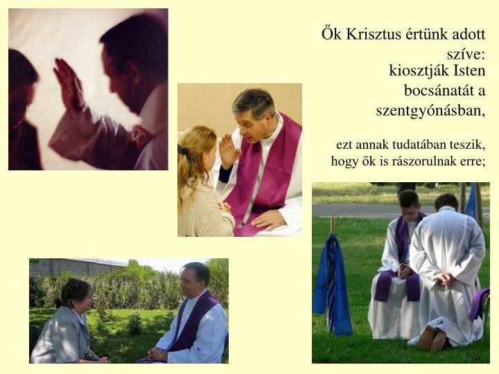 Ők Krisztus értünk adott szíve