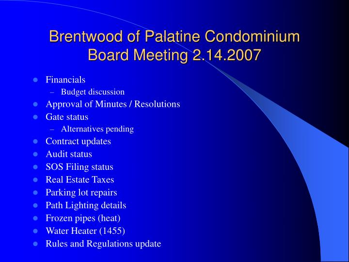 Brentwood of palatine condominium board meeting 2 14 2007