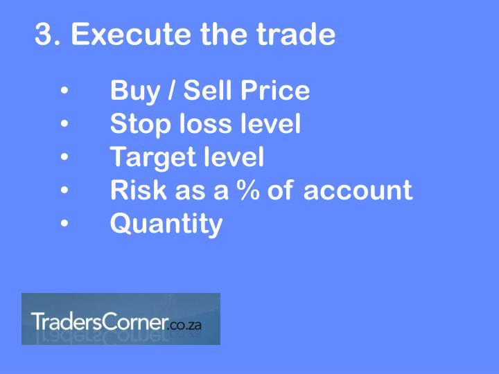 3. Execute the trade