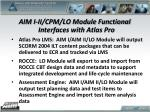 aim i ii cpm lo module functional interfaces with atlas pro