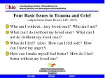 four basic issues in trauma and grief adapted from duane bowers lpc 2010