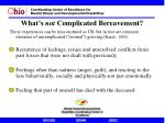 what s not complicated bereavement