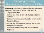 sampling existing documentation forms files