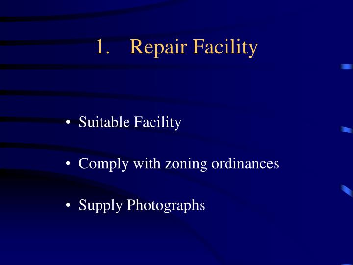 1.Repair Facility