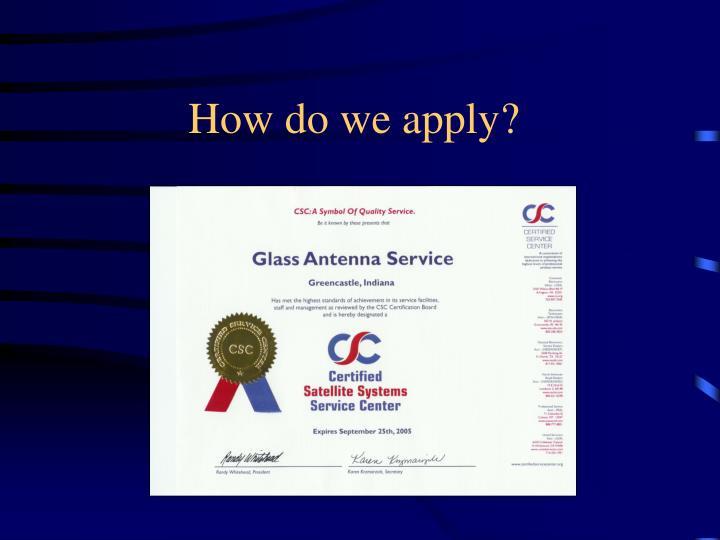 How do we apply?