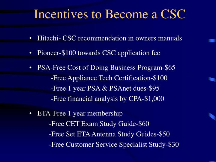 Incentives to Become a CSC