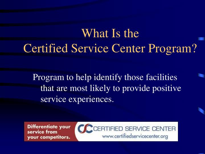 What is the certified service center program