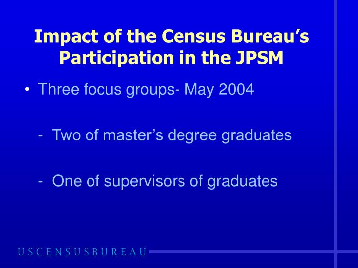 Impact of the Census Bureau's Participation in the JPSM