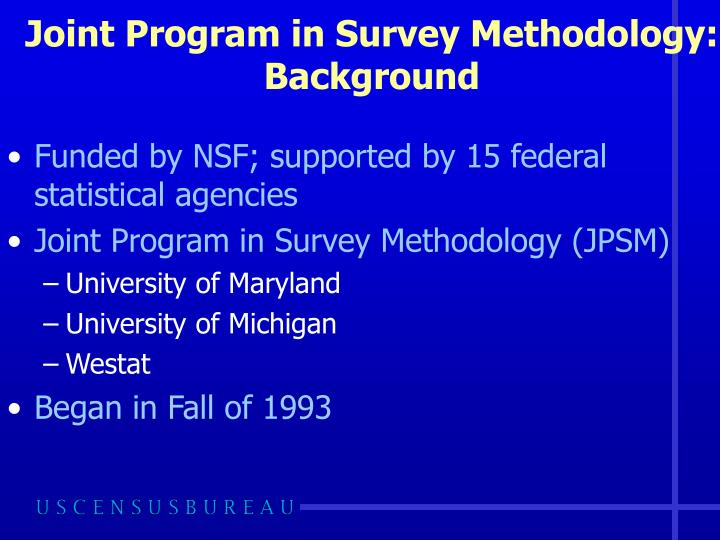 Joint program in survey methodology background