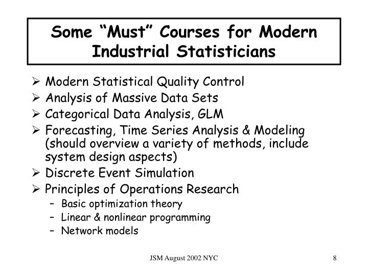 """Some """"Must"""" Courses for Modern Industrial Statisticians"""