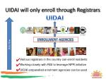 uidai will only enroll through registrars