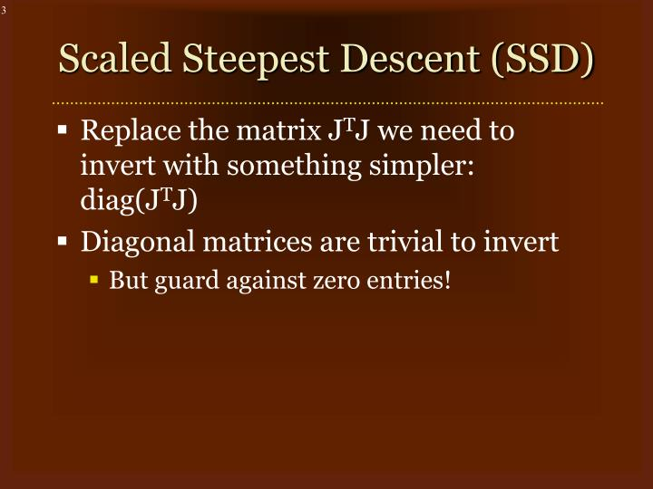Scaled steepest descent ssd