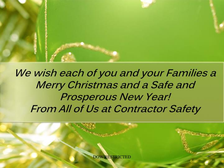 We wish each of you and your Families a Merry Christmas and a Safe and Prosperous New Year!