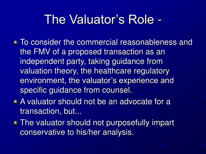 The valuator s role