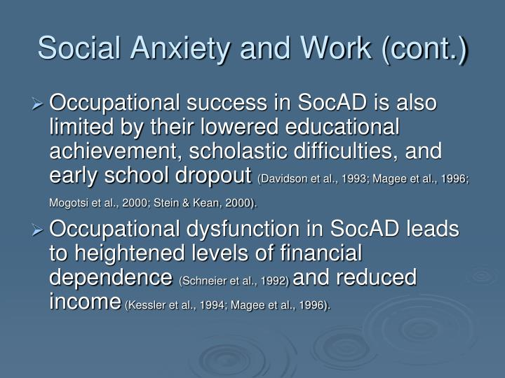 Social Anxiety and Work (cont.)