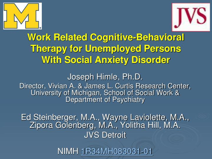 Work related cognitive behavioral therapy for unemployed persons with social anxiety disorder