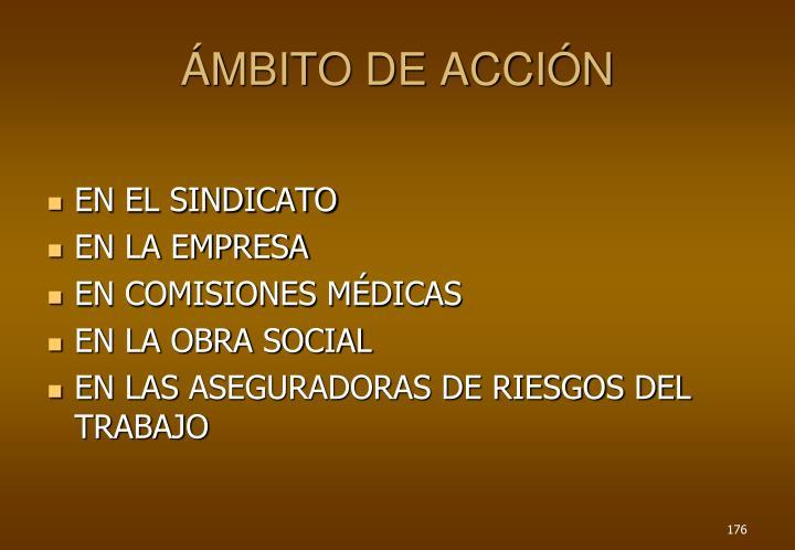 ÁMBITO DE ACCIÓN