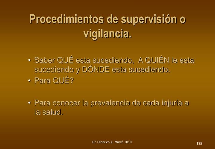 Procedimientos de supervisión o vigilancia.