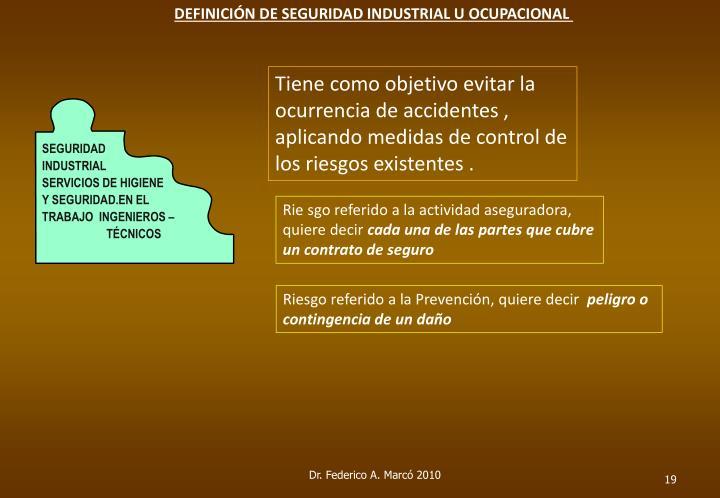 DEFINICIÓN DE SEGURIDAD INDUSTRIAL U OCUPACIONAL