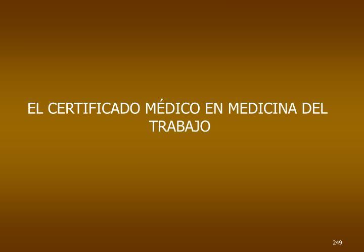 EL CERTIFICADO MÉDICO EN MEDICINA DEL