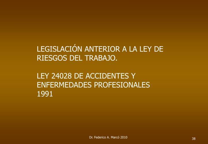 LEGISLACIÓN ANTERIOR A LA LEY DE RIESGOS DEL TRABAJO.