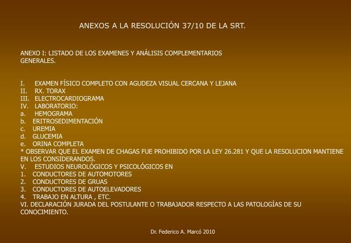 ANEXOS A LA RESOLUCIÓN 37/10 DE LA SRT.