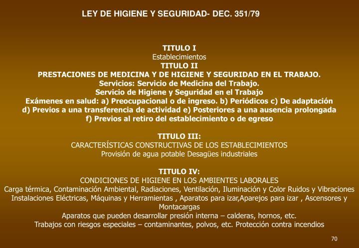 LEY DE HIGIENE Y SEGURIDAD- DEC. 351/79