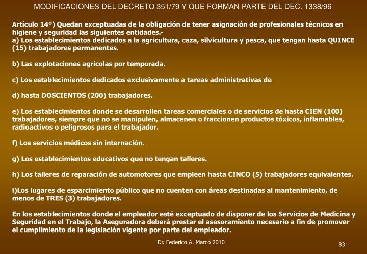 Artículo 15º) Las Aseguradoras deberán informar a la SUPERINTENDENCIA DE RIESGOS DEL TRABAJO la historia siniestras